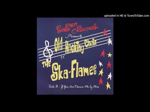 The Ska Flames - Old Rocking Chair