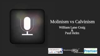 "William Lane Craig and Paul Helm | ""Molinism vs Calvinism"" | Premier Christian Radio"