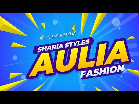 SHARIA STYLES Online Shop Mitra AULIA FASHION
