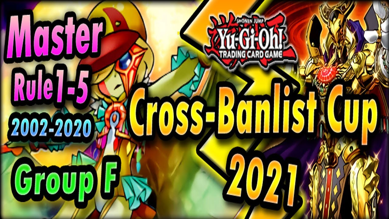 Download Group F   Cross-Banlist Cup 2021