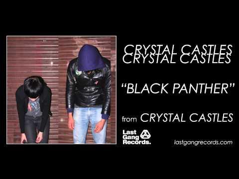 Crystal Castles - Black Panther