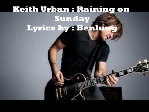 Keith Urban Raining on Sunday Lyrics