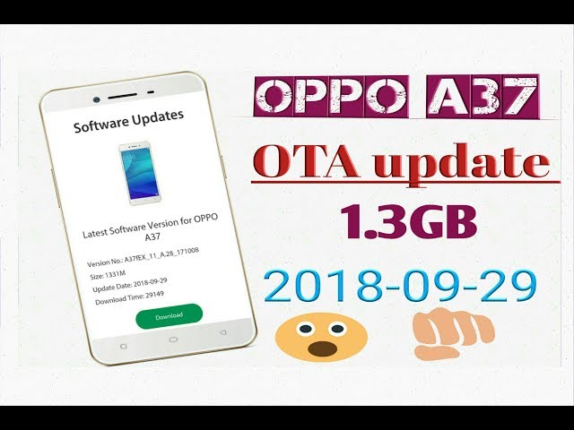OPPO A37 OTA update 1 3GB | 2018-09-29 Download video - get