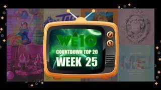 WE10 2019 | COUNTDOWN TOP 20 WEEK 25 [NEW]