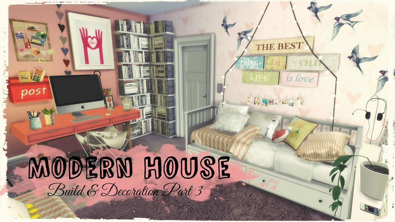 sims 4 modern house build u0026 decoration part3 youtube