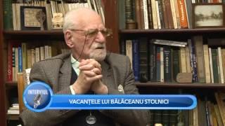 INTERVIUL - Constantin Bălăceanu-Stolnici  - partea 2