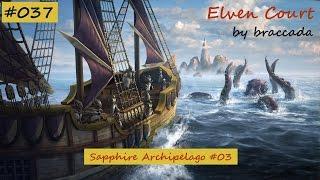 #037 Age of Wonder 3 - Elven Court - Sapphire Archipelago