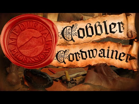 The Medieval Shoe Makers [Medieval Professions: Cobbler and Cordwainer]