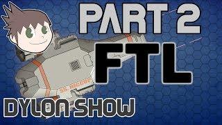 Faster Than Light Part 2 - Dylon Show
