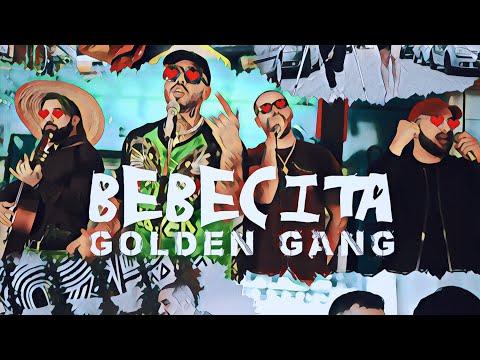 GOLDEN GANG - BEBECITA I Official Video