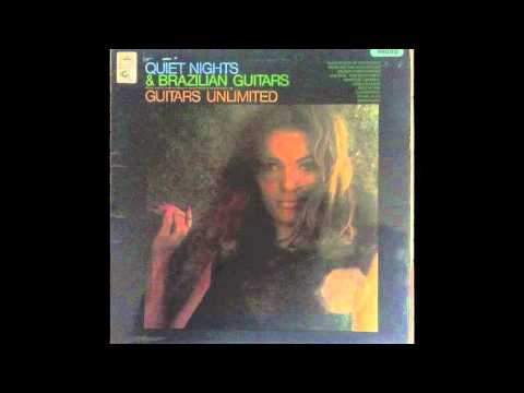 Guitars Unlimited - Quiet Nights And Brazilian Guitars (Full Album) 1966