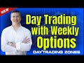 Day Trading with Weekly Options (2018)