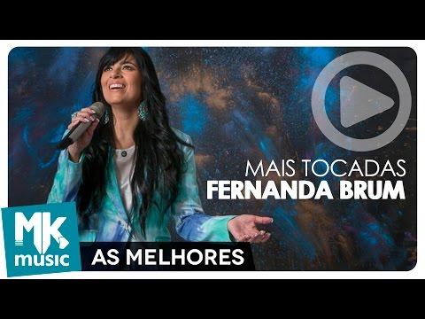 AS MELHORES MÚSICAS E MAIS TOCADAS DE FERNANDA BRUM - MAIS DE 2 HORAS DE MÚSICA (Monoblock)