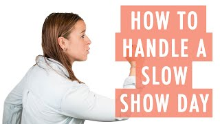 Handling a Slow Show Day