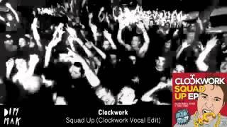 Clockwork - Squad Up (Clockwork Vocal Edit)