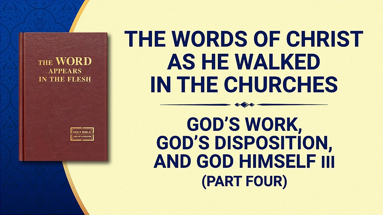 """The Word of God   """"God's Work, God's Disposition, and God Himself III"""" (Part Four)"""