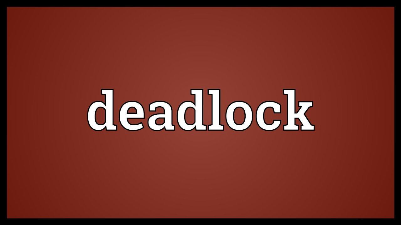 Deadlock Meaning