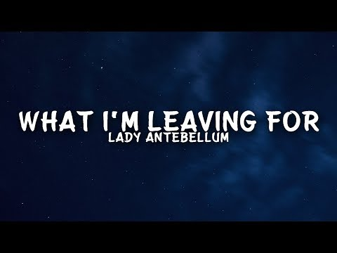 Download Lady Antebellum - What I'm Leaving For s Mp4 baru