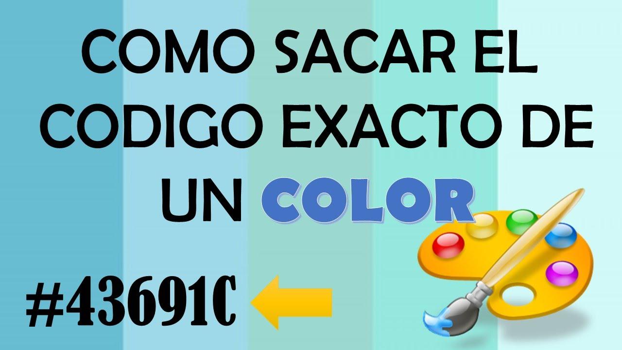 Como sacar el c digo exacto de un color 2016 youtube for Como sacar el color aguamarina
