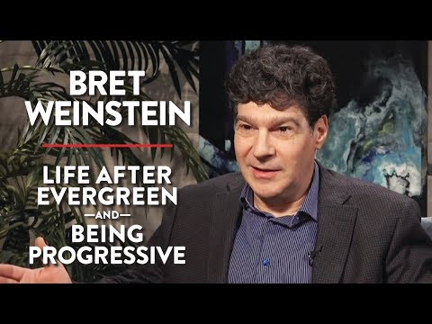Bret Weinstein on Life After Evergreen and Being Progressive (Pt. 1)