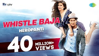 Repeat youtube video Whistle Baja - Heropanti | Tiger Shroff, Kriti Sanon I Full Video HD