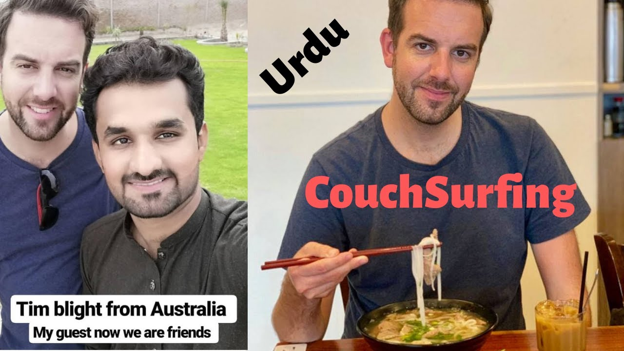 Pakistani Host Experience With Australian Couch Surfing Tim Blight From Australia Urdu Hindi Youtube