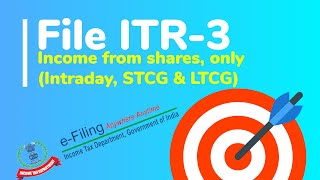 ITR-3 | Income from shares only | Intraday, STCG & LTCG