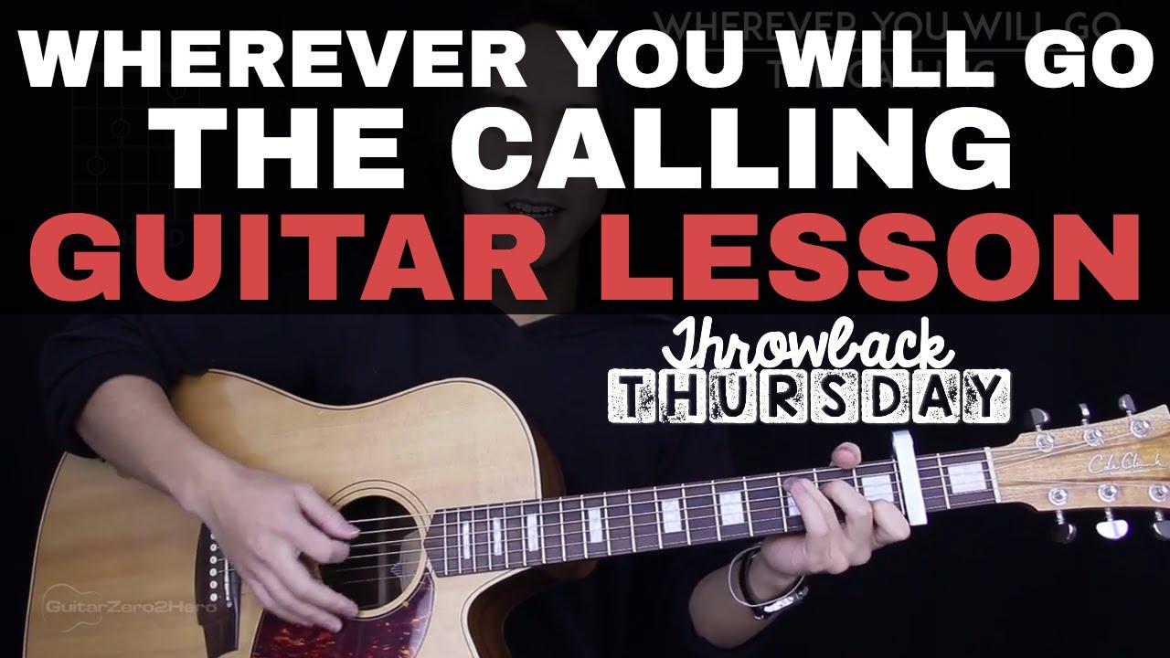 WHEREVER YOU WILL GO   THE CALLING GUITAR LESSON   GuitarZero20Hero