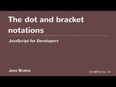 JavaScript For Developers 22 - The Dot And Bracket Notations