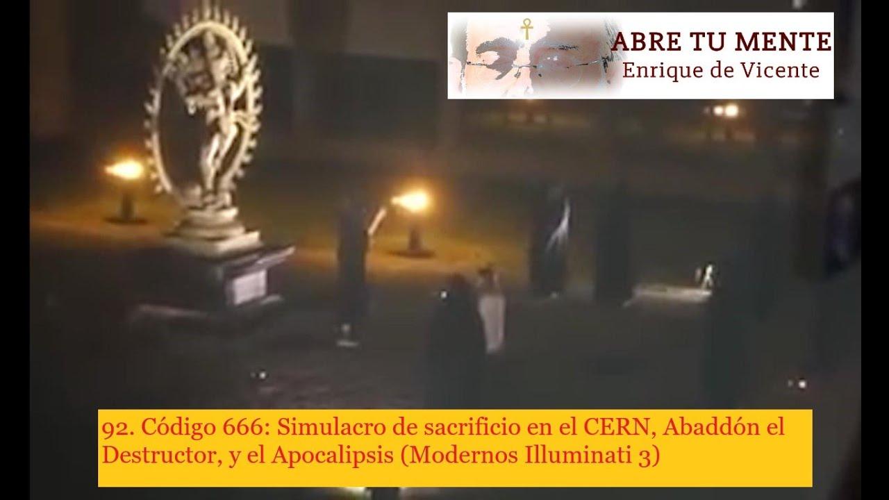 92. 666:Simulacro de sacrificio en el CERN,Abaddón/Apollyon y el Apocalipsis (Modernos Illuminati 3)