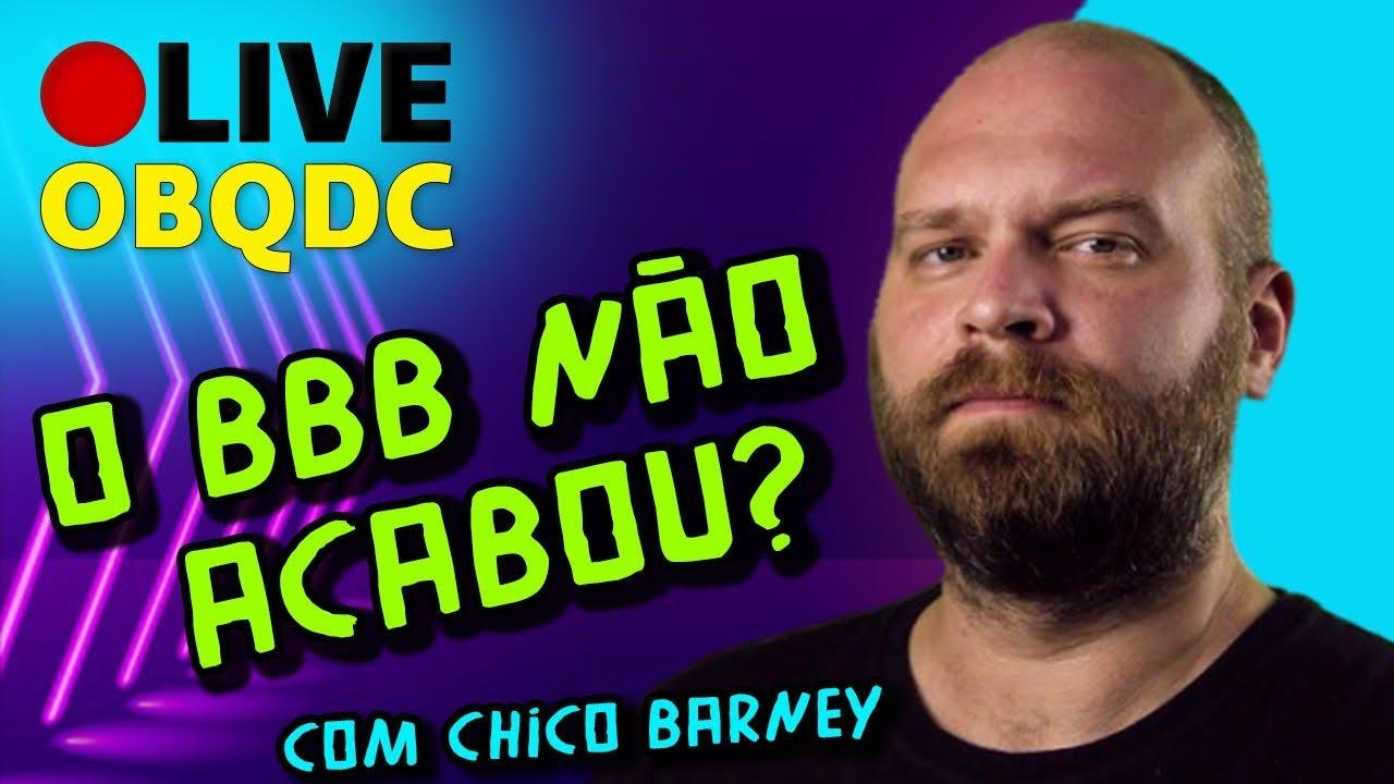 O BBB20 ainda não acabou? Chico Barney explica
