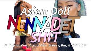 Asian Doll - Nunnadet Shit remix ft. Rubi Rose, Bia, Dream Doll, Ivorian Doll & Dreezy LYRICS
