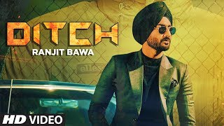 Ditch (Full Punjabi Video Song) – Ranjit Bawa