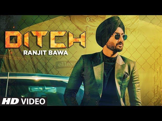 Ranjit Bawa: Ditch (Full Song) Deep Jandu | Babbu | Sukh Sanghera | Latest Punjabi Songs 2019