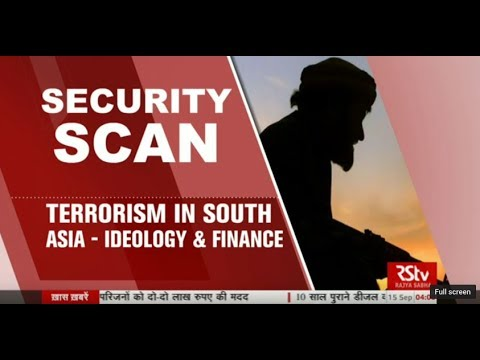 Security Scan - Terrorism in South Asia - Ideology  & Finance