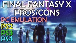 Final Fantasy X (PS2/PS3/PS4/PC) - Which Platform Is Best? Thoughts/Pros/Cons