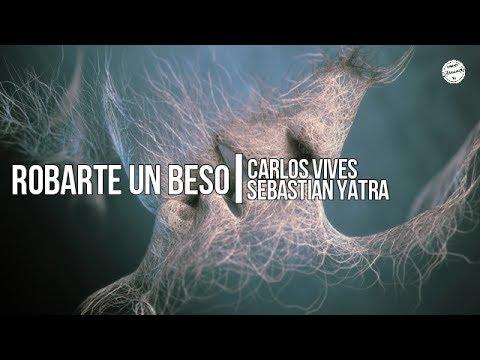 Robarte un beso - Carlos Vives ft. Sebastian Yatra (Lyrics)