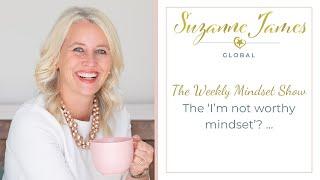 The 'I'm not worthy mindset'? ...