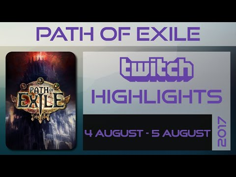 Path of Exile | Fall of Oriath | Twitch highlights best of 4 August - 5 August 2017