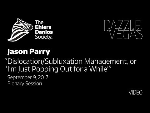 Jason Parry - Dislocation/Subluxation Management or I'm Just Popping Out for a While