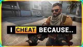 CS:GO CHEATER EXPLAINS WHY HE CHEATS