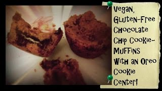 Vegan, Gluten-free Chocolate Chip Cookie-muffins With An Oreo Cookie Center!