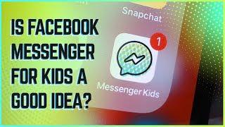 Is Facebook Messenger for Kids a Good Idea