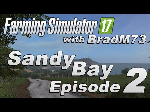 Farming Simulator 17 - Sandy Bay Map Mod - Episode 2