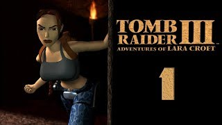 DEEP INTO THE JUNGLE   Tomb Raider III #1 - 08.03.