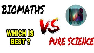 Bio MATHS- Vs - Pure SCIENCE//Which one is best ?