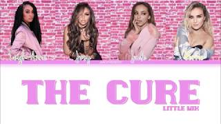 Little Mix - The Cure (Color Coded Lyrics)