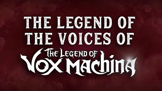 The Legend of the Voices of The Legend of Vox Machina