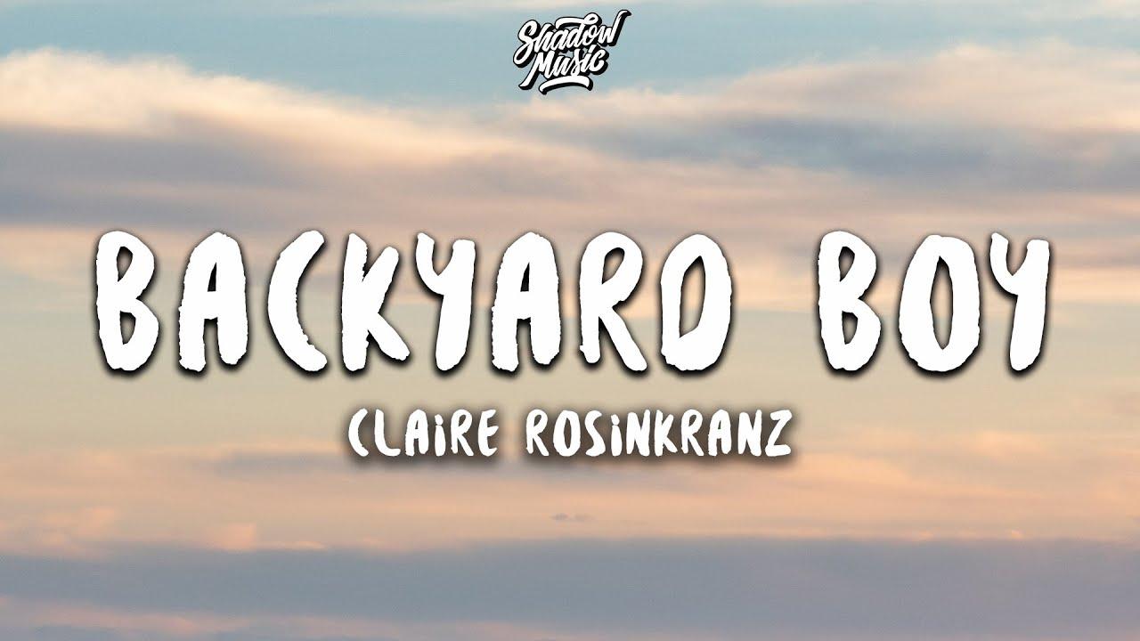 Claire Rosinkranz - Backyard Boy (Lyrics)