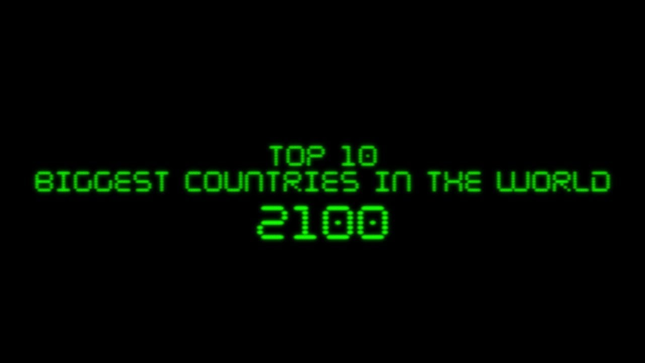 FUTURE Top Biggest Countries In The World In YouTube - World's 4th most powerful country